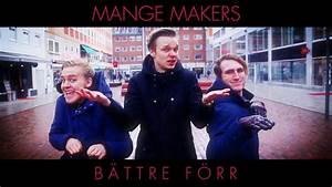Mange Makers - B U00e4ttre F U00f6rr  Official Video