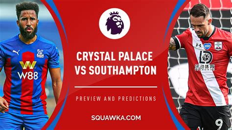 Crystal Palace vs Southampton live stream, team news and ...