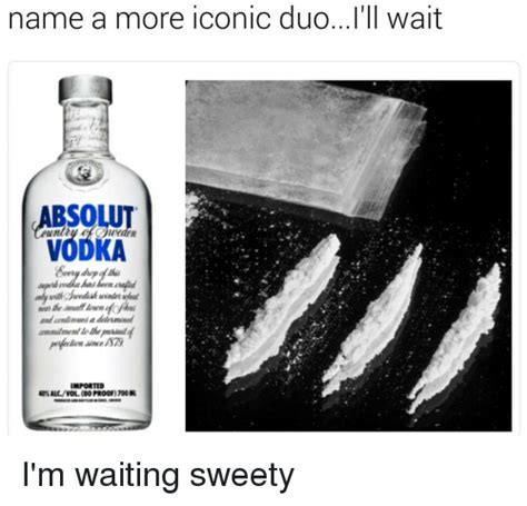 Vodka Memes - 25 best memes about absolute vodka absolute vodka memes