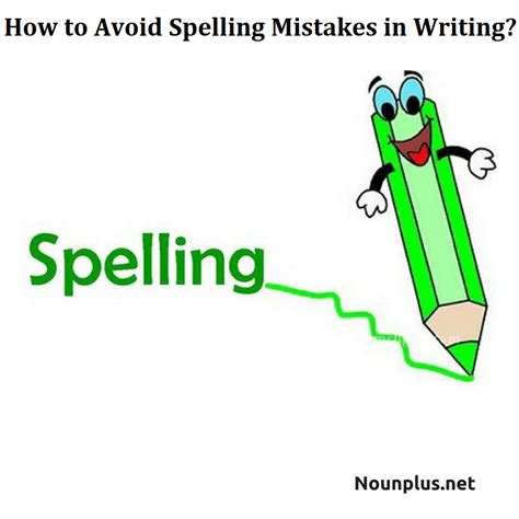 How To Avoid Spelling Mistakes In Writing?  Nounplus Blog