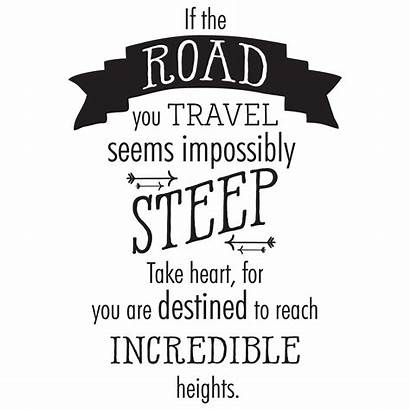 Travel Wall Quotes Road Steep Wallquotes Inspirational
