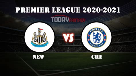 NEW vs CHE Dream11 Prediction, Newcastle United vs Chelsea ...