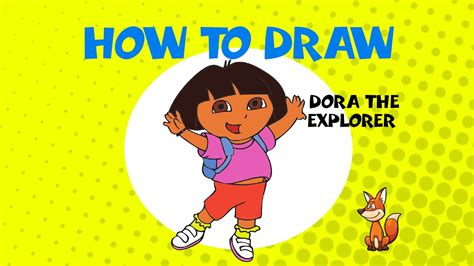 How To Draw Dora The Explorer Step By Step Drawing