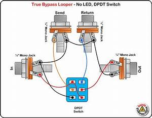 True Bypass Looper Wiring Diagram  No Led  Dpdt Switch