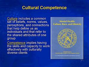 The Culture Of ... Cultural Competency