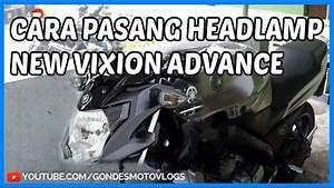 Cara Pasang Headlamp Yamaha New Vixion Advance Di Vixion Lightning