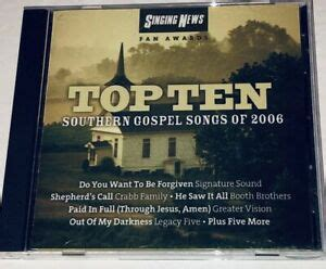 Yearly song lists go by earliest 'release date' (single, album, or country of first release). Singing News Top Ten Songs Of 2006 Southern Gospel Music Cd 3S 27072806323 | eBay