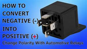 How To Change Polarity With A Relay - Convert Negative Into Positive - Automotive Wiring