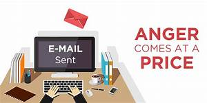 Pause and think before you send out that angry email