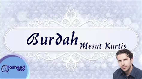 Mesut Kurtis -- Burdah