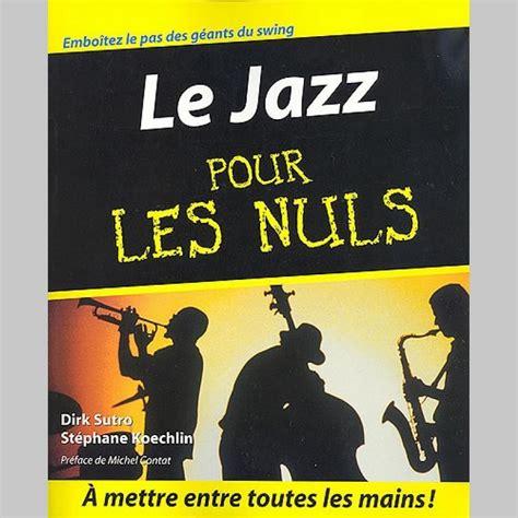 Jardinage Pour Les Nuls Livre by Le Jazz Pour Les Nuls Livre