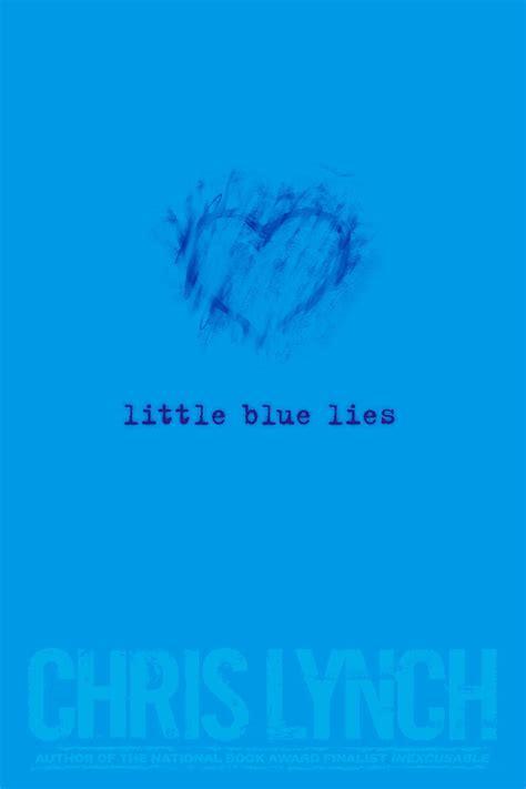 Little Blue Lies Book By Chris Lynch Official