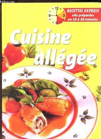 cuisine allegee la cuisine allegee la cuisine allégée entrées et casse