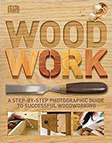 woodwork  step  step photographic guide  successful
