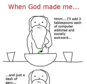 When God Made Me Meme - meme center themanpod profile