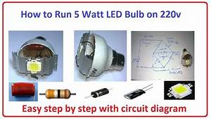 How To Run 5 Watt Led Bulb On 220v - Easy Step By Step With Circuit Diagram