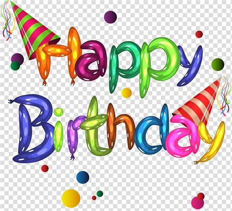 happy birthday transparent background png clipart hiclipart