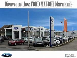 Concessionnaire Ford Toulouse : pr sentation de la soci t ford malbet marmande ~ Medecine-chirurgie-esthetiques.com Avis de Voitures