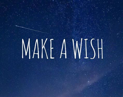 Make A Wish Quotes Quotesgram