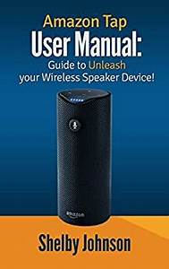 Amazon Com  Amazon Tap User Manual  Guide To Unleash Your