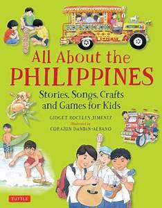 All about the Philippines: Stories, Songs, Crafts and ...