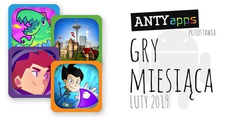 najlepsze gry miesiąca na androida luty 2019 antyapps antyapps