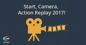 Start, Camera, Action Replay - 2017!