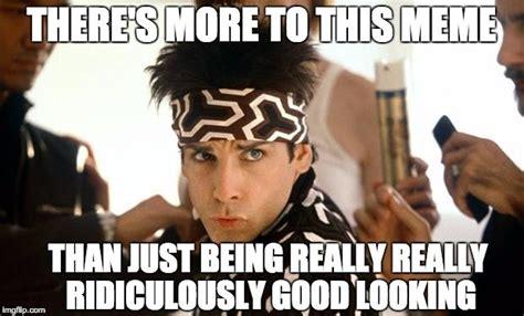 Mugatu Meme - 11 zoolander memes that are really really ridiculously good looking bustle