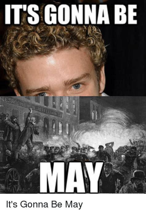 Its Gonna Be May Meme - its gonna be may fullcommunism meme on sizzle