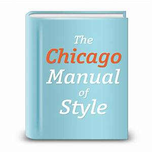 Why Would Anyone Use The Chicago Manual Of Style