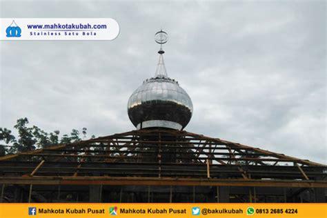 jual kubah masjid stainless steel satu bola mahkota kubah