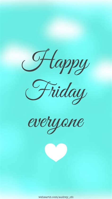 Friday Quotes Happy Friday Everyone Quotes Quotesgram