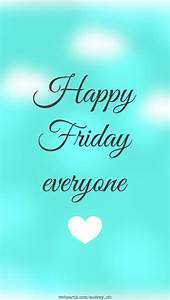 Happy Friday Everyone Quotes. QuotesGram