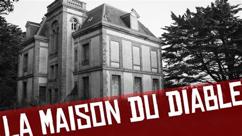 la maison du sourcil urbex la maison du diable the house of the