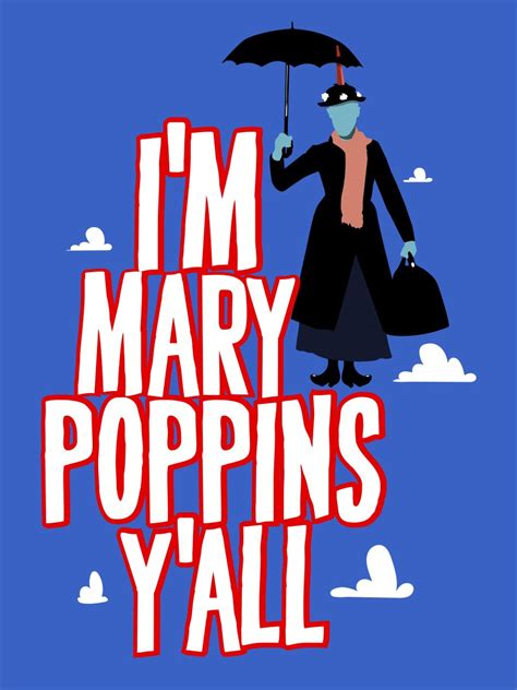 I M Poppins Y All Quot I M Poppins Y All Quot I M Poppins Y All S Blue T Shirt Inspired By