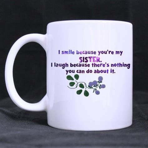 Frequent special offers and discounts up to 70% off for all products! Funny Quotes Printed Coffee Mug I smile because you're my ...