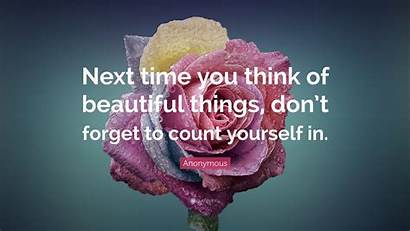 Quotes Beauty Wallpapers Things Think Don Forget