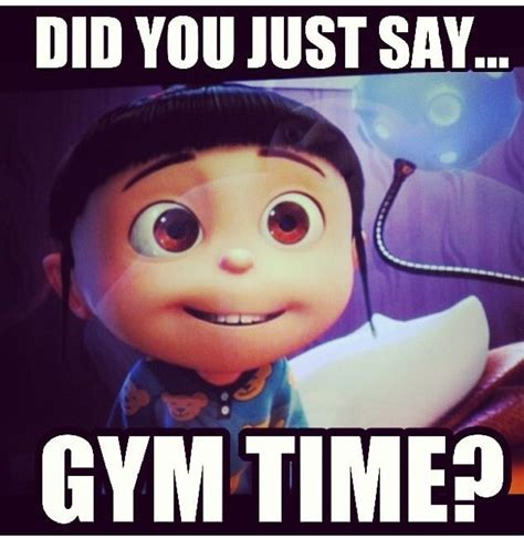 Gym Time Meme - gymhumor ilovegym workoutlove quot did you say gym time quot work it jewelz pinterest