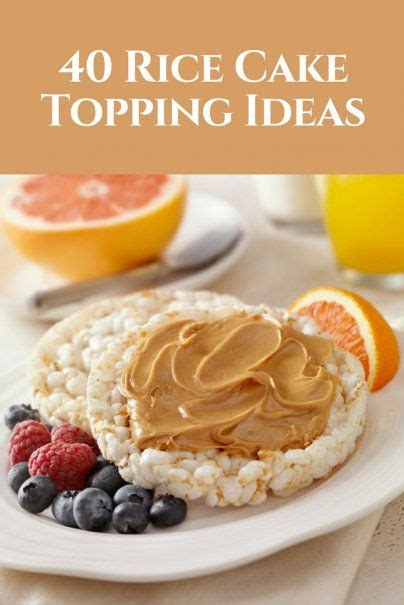 rice cake topping ideas   wisebread articles