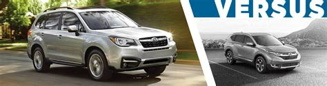 Crv Vs Subaru Forester by 2018 Subaru Forester Vs 2018 Honda Cr V Suv Model