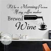 interesting quotes wall decals Funny Kitchen Wall Stickers Fun Wine Quote Decor Decals
