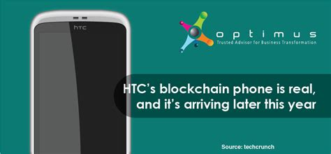 htc s blockchain phone is real and it s arriving later