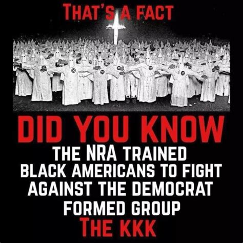 Kkk Meme - fact check was the nra founded to protect black people from the ku klux klan
