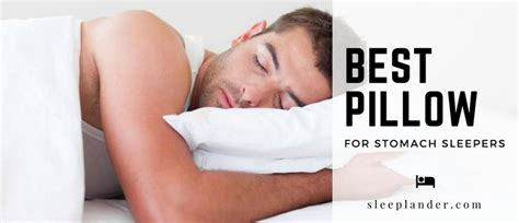 best pillow stomach sleeper how to choose the best pillow for stomach sleepers for a