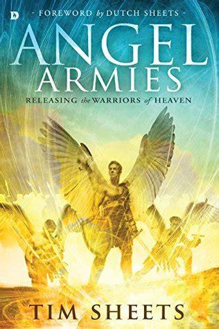 angel armies releasing  warriors  heaven  tim sheets