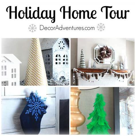 holiday home tour 187 decor adventures