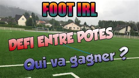 foot irl defi entre potes