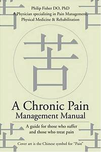 A Chronic Pain Management Manual A Guide For Th  Fisher