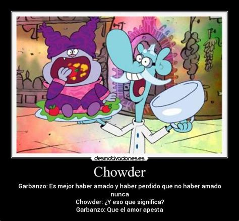 Chowder Memes - funny chowder memes pictures to pin on pinterest pinsdaddy