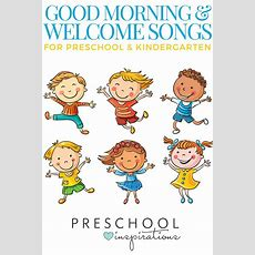 The Best Good Morning Songs And Welcome Songs  Preschool Inspirations  Preschool, Morning